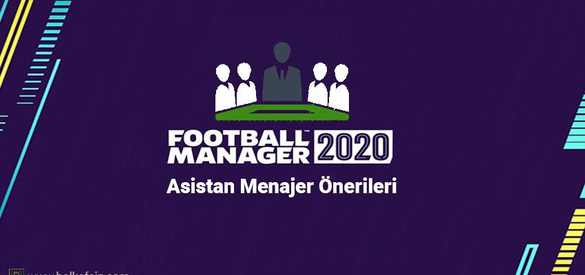 Football Manager 2020 En İyi Asistan Menajerler